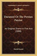 Daranzel or the Persian Patriot af David Everett