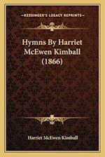 Hymns by Harriet McEwen Kimball (1866) af Harriet Mcewen Kimball