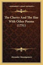 The Cherry and the Slae with Other Poems (1751) the Cherry and the Slae with Other Poems (1751) af Alexander Mountgomery