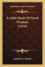 A Little Book of Naval Wisdom (1919) a Little Book of Naval Wisdom (1919) af Harold F. B. Wheeler