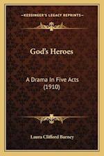 God's Heroes af Laura Clifford Barney