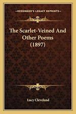The Scarlet-Veined and Other Poems (1897) af Lucy Cleveland