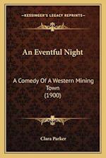 An Eventful Night af Clara Parker