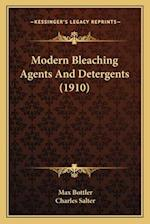Modern Bleaching Agents and Detergents (1910) af Max Bottler