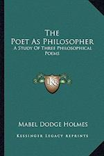 The Poet as Philosopher the Poet as Philosopher af Mabel Dodge Holmes