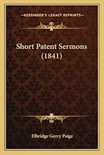 Short Patent Sermons (1841) af Elbridge Gerry Paige