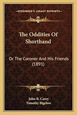 The Oddities of Shorthand the Oddities of Shorthand af John B. Carey