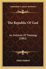 The Republic of God the Republic of God af Elisha Mulford