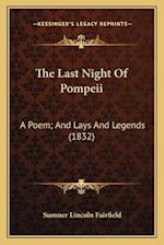 The Last Night of Pompeii the Last Night of Pompeii