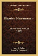 Electrical Measurements af George W. Patterson Jr, Henry S. Carhart