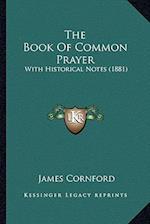 The Book of Common Prayer the Book of Common Prayer af James Cornford
