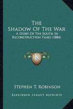 The Shadow of the War the Shadow of the War af Stephen T. Robinson