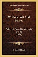 Wisdom, Wit and Pathos af Sydney F. Morris