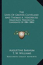 The Lives of Grover Cleveland and Thomas A. Hendricks af Augustine Barnum