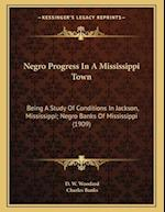 Negro Progress in a Mississippi Town af Charles Banks, D. W. Woodard