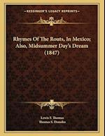 Rhymes of the Routs, in Mexico; Also, Midsummer Day's Dream (1847) af Thomas S. Donoho, Lewis F. Thomas