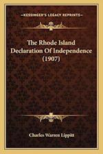 The Rhode Island Declaration of Independence (1907) af Charles Warren Lippitt