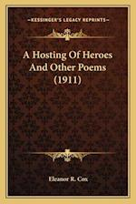 A Hosting of Heroes and Other Poems (1911) a Hosting of Heroes and Other Poems (1911) af Eleanor R. Cox