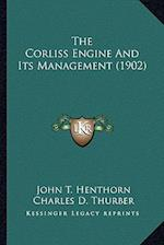 The Corliss Engine and Its Management (1902) af Charles D. Thurber, John T. Henthorn