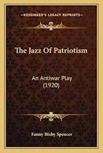 The Jazz of Patriotism af Fanny Bixby Spencer