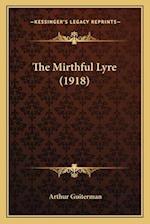 The Mirthful Lyre (1918) the Mirthful Lyre (1918) af Arthur Guiterman