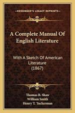 A Complete Manual of English Literature a Complete Manual of English Literature af Thomas B. Shaw