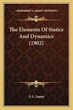 The Elements of Statics and Dynamics (1902) the Elements of Statics and Dynamics (1902) af S. L. Loney