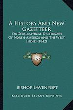 A History and New Gazetteer a History and New Gazetteer af Bishop Davenport