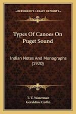 Types of Canoes on Puget Sound af Geraldine Coffin, T. T. Waterman