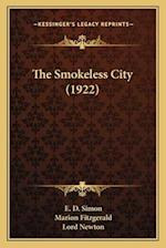 The Smokeless City (1922) the Smokeless City (1922) af Marion Fitzgerald, E. D. Simon