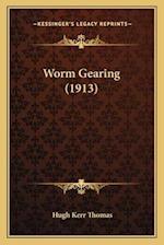 Worm Gearing (1913) af Hugh Kerr Thomas