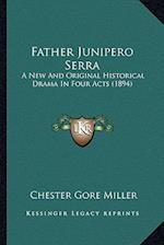 Father Junipero Serra af Chester Gore Miller