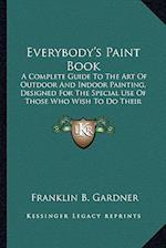 Everybody's Paint Book af Franklin B. Gardner