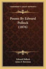 Poems by Edward Pollock (1876) af Edward Pollock