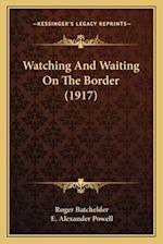 Watching and Waiting on the Border (1917) af Roger Batchelder