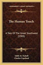 The Human Touch the Human Touch af Edith M. Nicholl