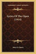 Lyrics of the Open (1914) af Mary G. Cherry