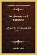 Forgiveness and Suffering af Douglas White