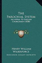 The Parochial System af Henry William Wilberforce