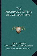 The Pilgrimage of the Life of Man (1899) af Guillaume De Deguileville