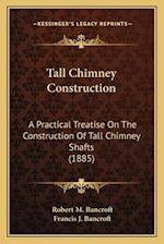 Tall Chimney Construction af Robert M. Bancroft, Francis J. Bancroft