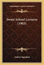 Swain School Lectures (1903) af Andrew Ingraham