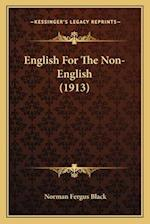 English for the Non-English (1913) af Norman Fergus Black