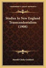 Studies in New England Transcendentalism (1908) af Harold Clarke Goddard