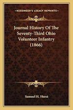 Journal History of the Seventy-Third Ohio Volunteer Infantry (1866) af Samuel H. Hurst