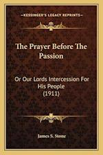 The Prayer Before the Passion af James S. Stone