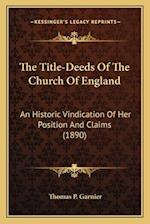 The Title-Deeds of the Church of England af Thomas Parry Garnier