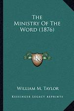 The Ministry of the Word (1876) af William M. Taylor