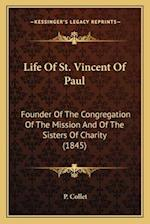 Life of St. Vincent of Paul af P. Collet