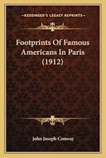 Footprints of Famous Americans in Paris (1912) af John Joseph Conway